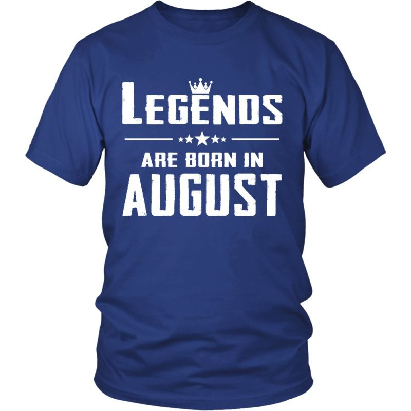 Legends Are Born In August District Unisex Shirt / Royal Blue S T-Shirts
