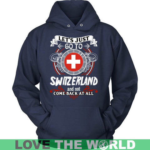 Lets Just Go To Switzerland T-Shirt H4 District Long Sleeve Shirt / Black S T-Shirts