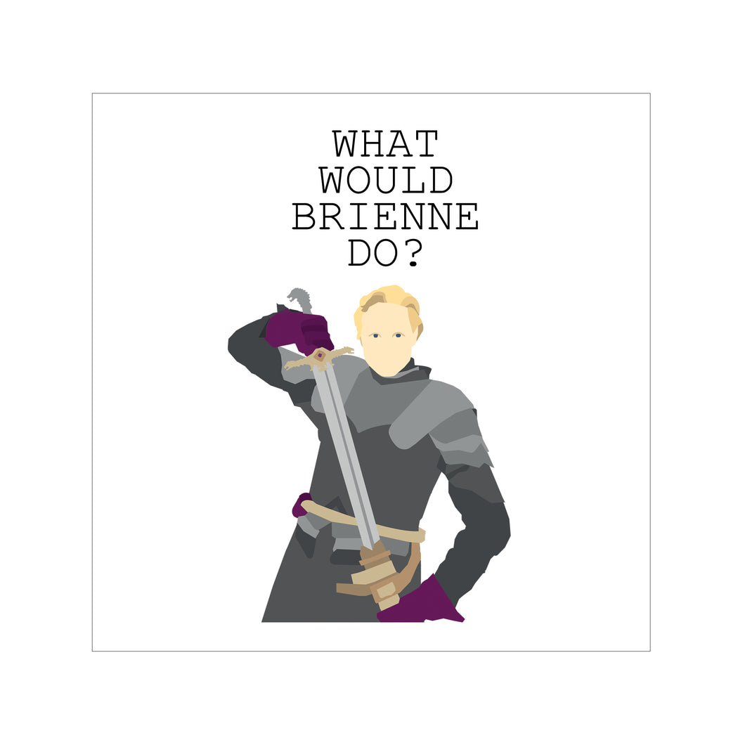 'What Would Brienne Do?' Greeting Card