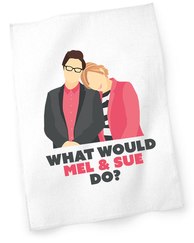 'What Would Mel & Sue Do?' Tea Towel