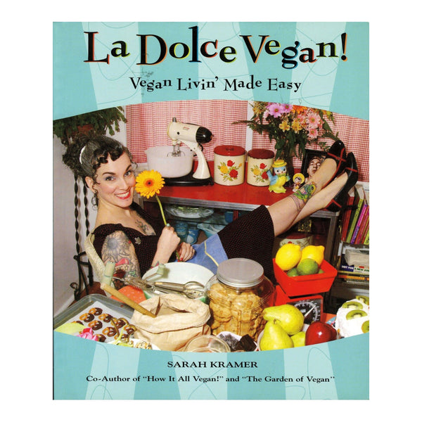 La Dolce Vegan! Vegan Living Made Easy