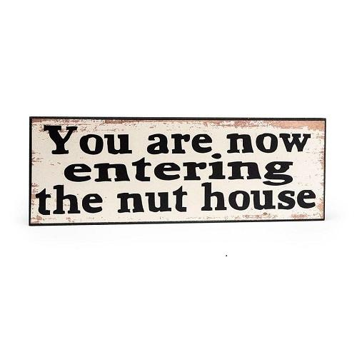 You Are Now Entering The Nut House Plaque