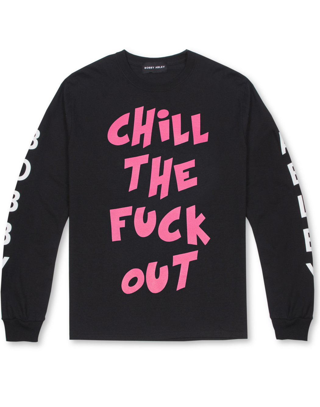 BOBBY MERCH - CHILL THE FU** OUT LONG SLEEVE