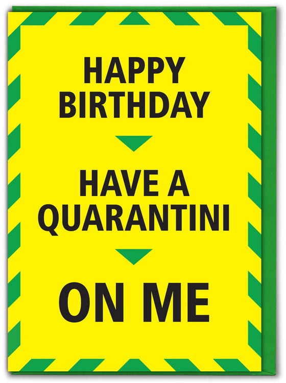 happy birthday have a quarantini on me