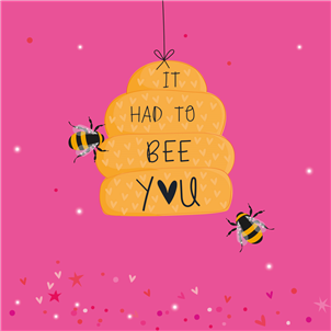 it had to be you 2 bees with a beehive on pink card,