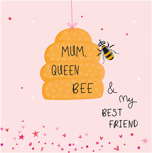 mum, queen bee and my best friend pink card with bee hive and bee