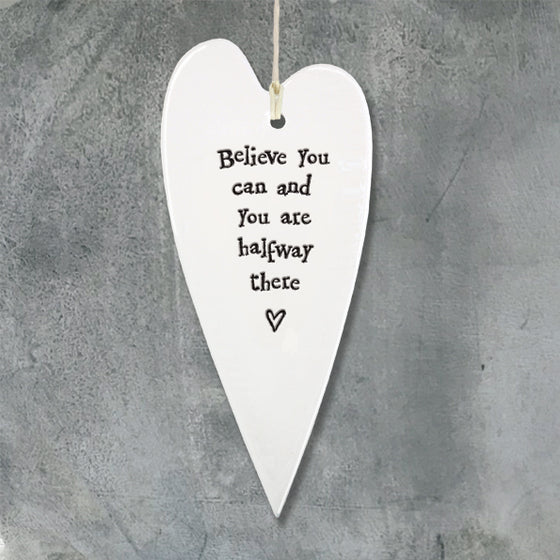 believe you can and you are half way there long porcelain hanging heart