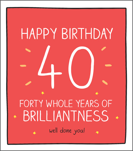 Happy Jackson Card. Happy Birthday 40 Forty Whole Years of Brilliantness, Well Done You ! Bright red background with bold white writing.