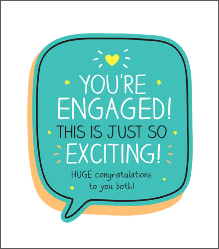 Happy Jackson Card. You're Engaged! This is just so Exciting! Huge congratulations to you both! A green speech bubble with bold black and white writing with yellow hearts and stars