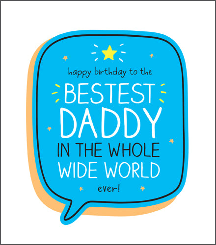 Happy Jackson Bestest Daddy Birthday Card. Happy Birthday to the Bestest Daddy in the Whole Wide World ever! Blue speech bubble on a white background with bold white and black lettering with a yellow star at the top.