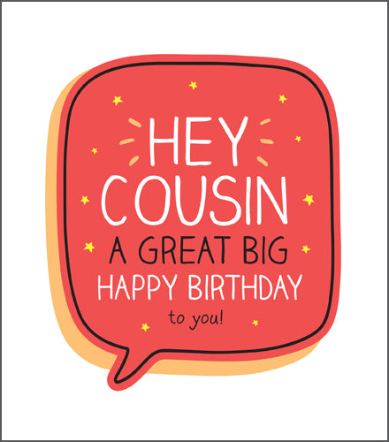 happy Jackson bright coloured card with bubble with hey cousin a great big happy birthday to you!