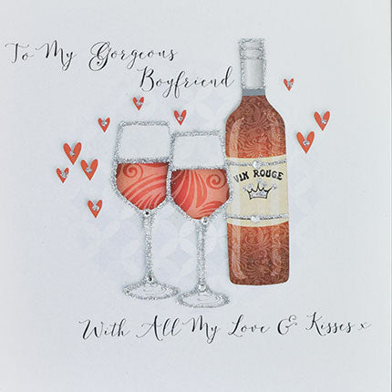 to my gorgeous boyfriend with all my love and kisses valentines card 2  glasses and bottle of vin rouge