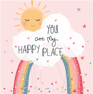You Are My Happy Place rainbow, cloud and sunshine