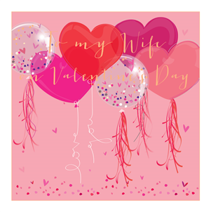 luxury large card to my wife on valentines day pink with red and pink and clear balloons