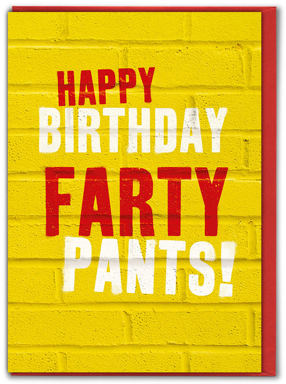 Happy birthday farty pants! in capital letters white and red