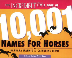 The Incredible Little Book of 10,001 Horse Names