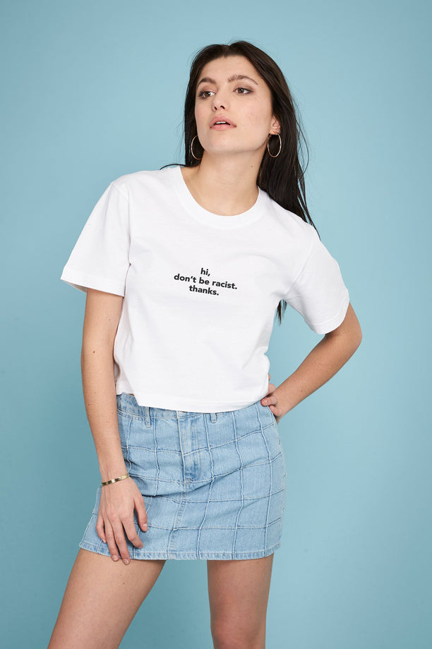 T-shirt crop - Hi Don't Be Racist Thanks - Blanc