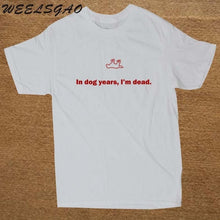 In Dog Years I'm Dead Adult T-Shirt