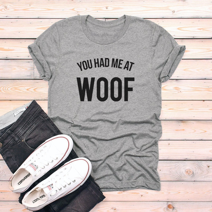 You Had Me At Woof Tee