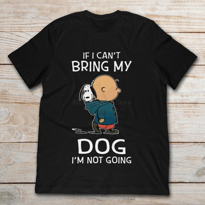 If I Can't Bring My Dog T-Shirt Men's Short Sleeve T-Shirt