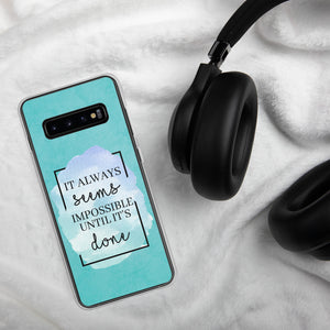 It Always Seems Impossible Until It's Done Samsung Case