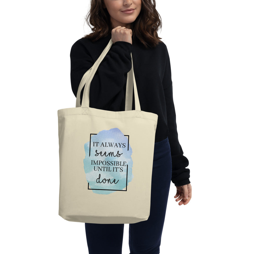 It Always Seems Impossible Until It's Done Eco Tote Bag