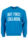 But First, Collagen Sweatshirt - Vital Proteins