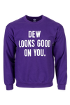 Dew Looks Good On You Sweatshirt - Vital Proteins
