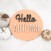 HELLO AUTUMN Round Wood Sign