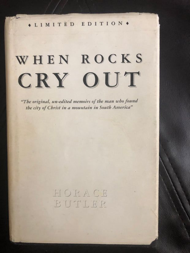 First Edition When Rocks Cry Out by Horace Butler SIGNED and NUMBERED. HARDCOVER.