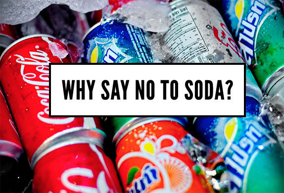 Why Say No to Soda?