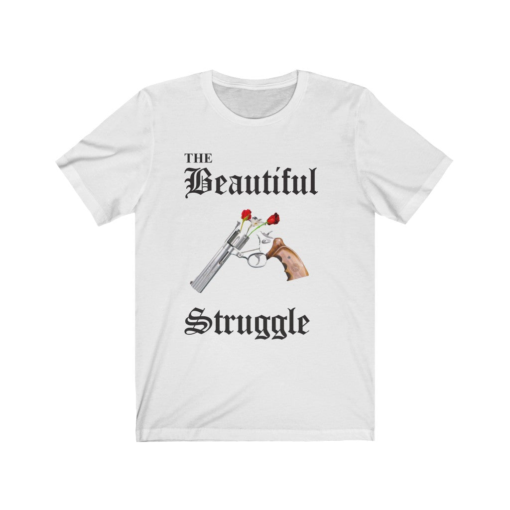 The Beautiful Struggle Unisex Jersey Short Sleeve Tee