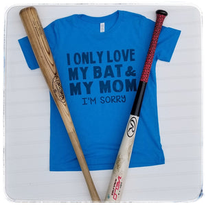 I only love my bat and my momma