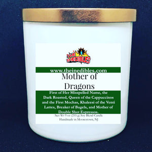 Mother of Dragons 9 oz Candle *Caffeinated Edition*