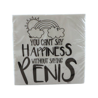 You Can't Say Happiness Napkins