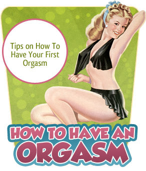 How Do I Have An Orgasm?