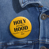 A Little Holy A Little Hood Button