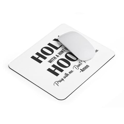 A Little Holy A Little Hood Mousepad