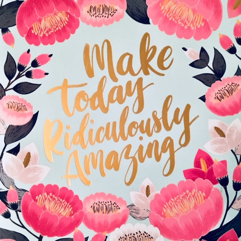 Make Today Ridiculously Amazing Graphic