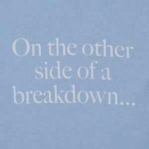 'On the other side of side of a breakdown...IS A BREAKTHROUGH' - Maier long sleeve tee, sky