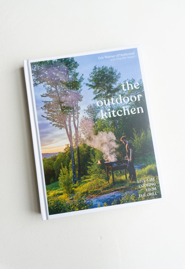 The Outdoor Kitchen Cookbook Eric Werner