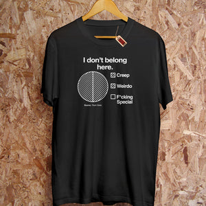 I Don't Belong Here - T-Shirt