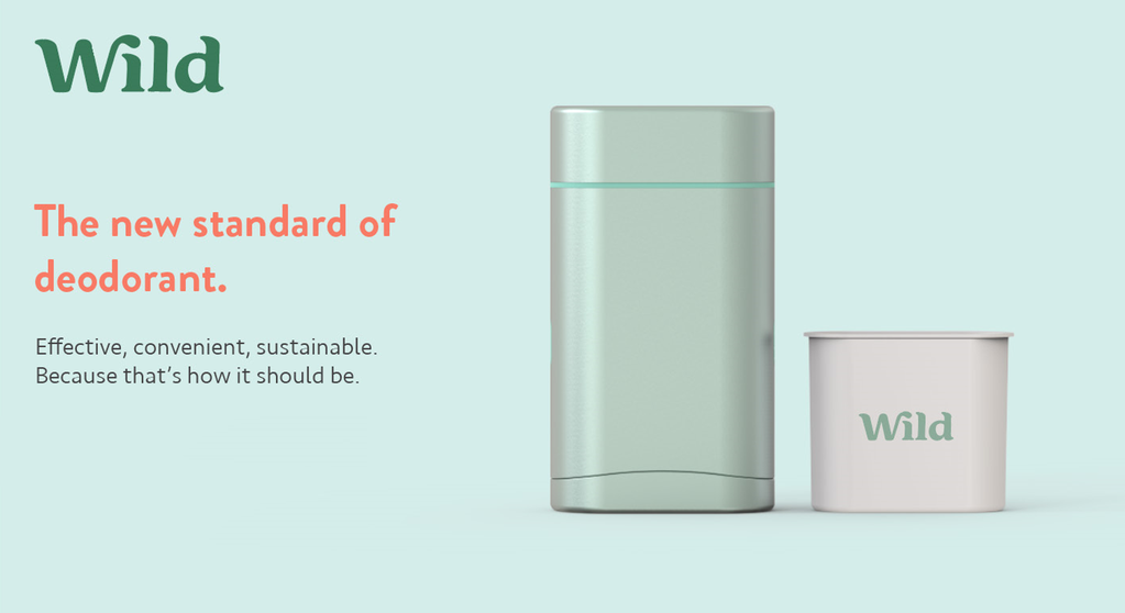 "Ad for Wild deodorant, showing applicator and refill. Text reads: ""Wild. The new standard of deodorant. Effective, convenient, sustainable. Because that's how it should be."""