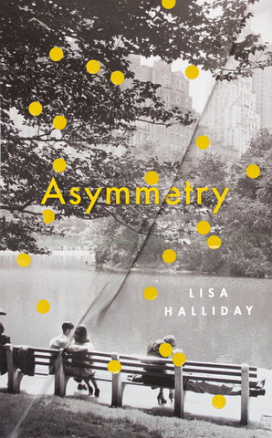 Book Cover - Asymmetry by Lisa Halliday