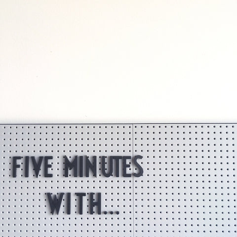"Grey message board reads ""Five Minutes With..."""