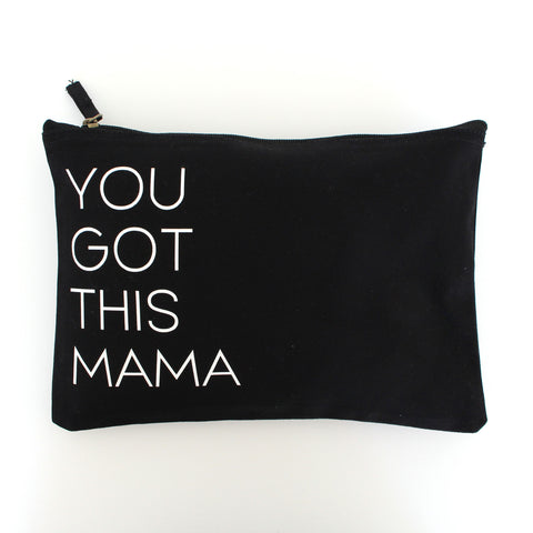 Black zip pouch with white printed text. Reads: You Got This Mama