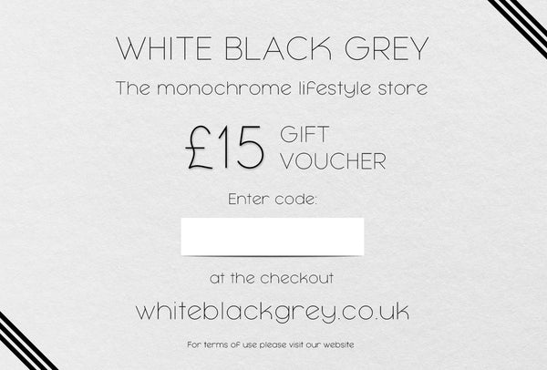 White Black Grey Gift Voucher - £15