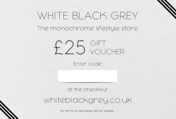 White Black Grey Gift Voucher - £25