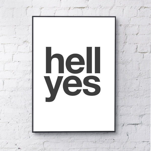 Print | 'Hell Yes' by Gayle Mansfield Designs | Black on White