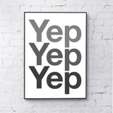 Print | 'Yep Yep Yep' by Gayle Mansfield Designs | Black on White
